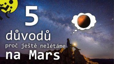 5 důvodů, proč ještě nelétáme na Mars