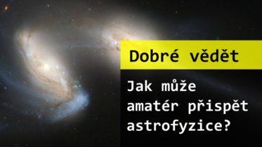 Jak může i amatér přispět astrofyzice?