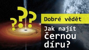 Existují černé díry? A mohli bychom je vidět?